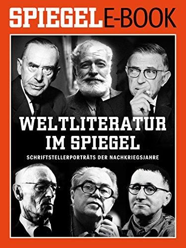 Weltliteratur im SPIEGEL - Band 1: Schriftstellerporträts der Nachkriegsjahre: Ein...