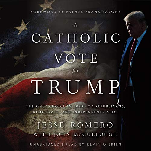 A Catholic Vote for Trump audiobook cover art