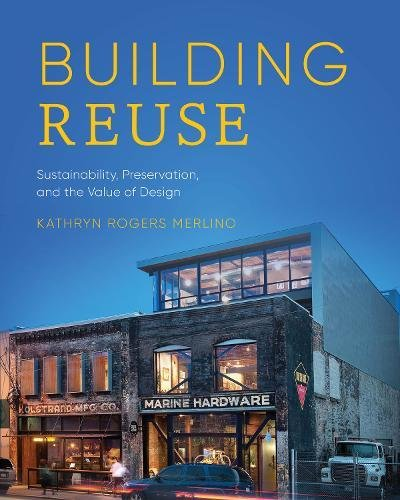 Compare Textbook Prices for Building Reuse: Sustainability, Preservation, and the Value of Design Sustainable Design Solutions from the Pacific Northwest  ISBN 9780295742342 by Merlino, Kathryn Rogers