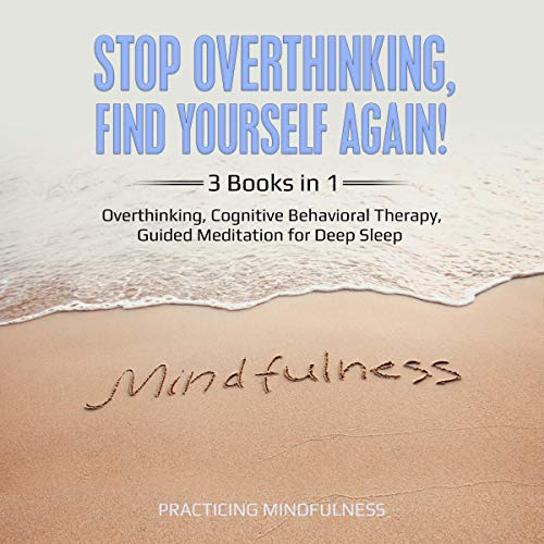 Stop Overthinking, Find Yourself Again!  By  cover art