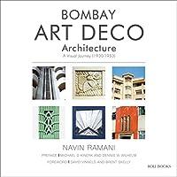 Bombay Art Deco: Architecture: a Visual Journey (1930-1953)