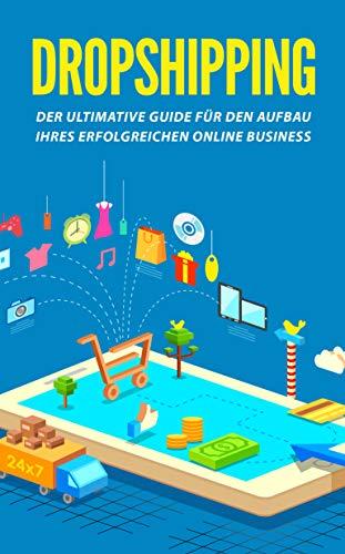 Dropshipping: Der ultimative Guide für den Aufbau Ihres erfolgreichen Online...