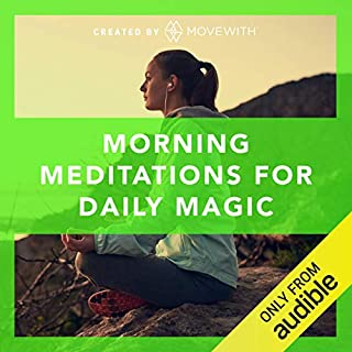 Morning Meditations for Daily Magic     Audio-guided meditation classes, refreshed weekly starting in February 2019              By:                                                                                                                                 MoveWith                               Narrated by:                                                                                                                                 Jeremy Falk                      Length: 2 hrs and 49 mins     606 ratings     Overall 4.7