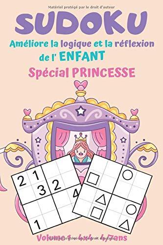Sudoku Enfant 4x4 👸 Spécial PRINCESSE 4-7 ans: J'Apprends les Chiffres et les Symboles avec +200 Grilles 3 Niveaux: Très Facile à Moyen | Développe la Logique et la Réflexion | Sport Cérébral 🧠