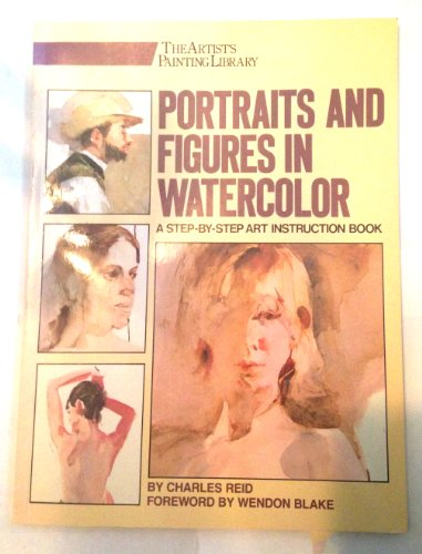 Portraits and Figures in Watercolor (ARTIST'S PAINTING LIBRARY)