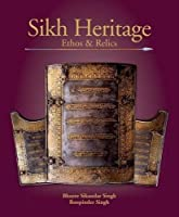 Sikh Heritage: Ethos and Relics 8129119838 Book Cover