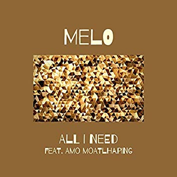 All I Need (feat. Amo Moatlhaping)