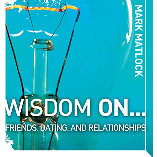 Wisdom On … Friends, Dating, and Relationships cover art