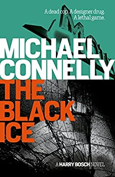 The Black Ice (Harry Bosch Book 2) by [Michael Connelly]