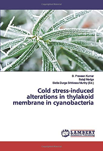 Cold stress-induced alterations in thylakoid membrane in cyanobacteria
