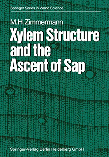 Xylem Structure and the Ascent of Sap (Springer Series in Wood Science)