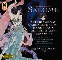 Salome by VARANAY / KLOSE / BAVARIAN RADIO SYM ORCH / WEIGERT