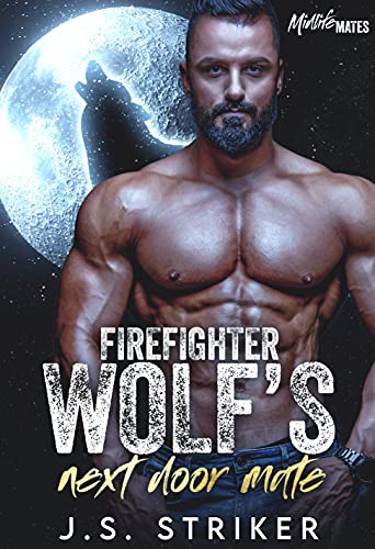 Firefighter Wolf's Next Door Mate: Midlife Mates Book 1 by [J. S. Striker]