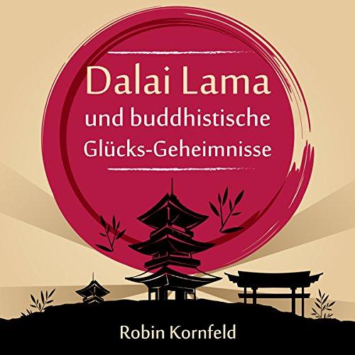 Der Dalai Lama und buddhistische Glücks-Geheimnisse Titelbild