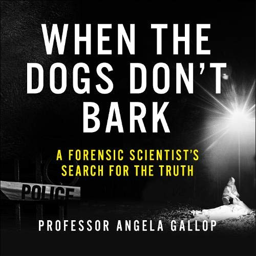 When the Dogs Don't Bark Audiobook By Professor Angela Gallop cover art