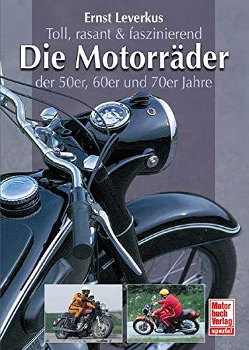 Toll, rasant & faszinierend: Die Motorräder der 50er, 60er und 70er Jahre.