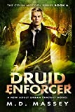 Druid Enforcer: A New Adult Urban Fantasy Novel (The Colin McCool Paranormal Suspense Series Book 6)