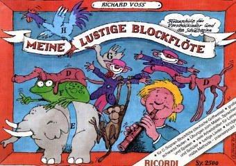 Meine lustige Blockflöte (deutsche Griffweise) Band 1 - Flötenschule für Vorschulkinder und den Schulbeginn - Lehrgang Flöte ISBN 9783931788438 Soprano Recorder