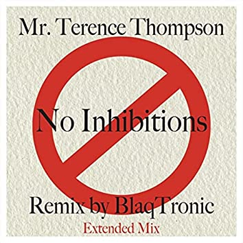 No Inhibitions (Extended Mix) [Blaq Tronic Remix]