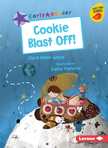 Cookie Blast Off! (Early Bird Readers. Purple)