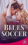 Blues Soccer, tome 2 : Survivre ou périr? par H.R.