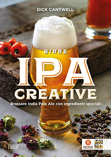 Birre IPA creative - Brassare India - Pale Ale con ingredienti speciali