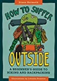 How to Suffer Outside: A Beginner's Guide to Hiking and Backpacking