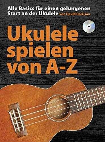 Ukulele Spielen von A-Z: Noten, Bundle, CD, Lehrmaterial für Ukulele