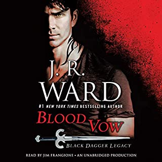 Blood Vow     Black Dagger Legacy, Book 2              Written by:                                                                                                                                 J. R. Ward                               Narrated by:                                                                                                                                 Jim Frangione                      Length: 14 hrs and 6 mins     13 ratings     Overall 4.6