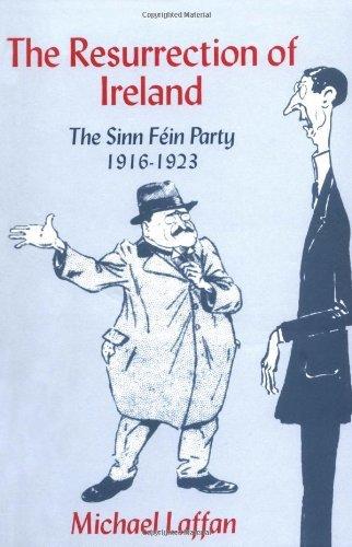 The Resurrection of Ireland: The Sinn Féin Party, 1916–1923 (English Edition) PDF Books