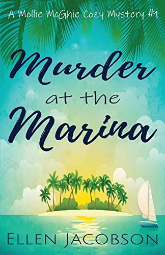 Murder at the Marina (Mollie McGhie Cozy Sailing Mystery)