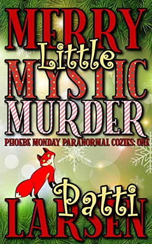 Merry Little Mystic Murder (Phoebe Monday Paranormal Cozies Book 1)