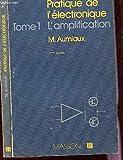 PRATIQUE DE L'ELECTRONIQUE / EN 2 VOLUMES : TOME 1 : L'AMPLIFICATION + TOME 2 : COMPARATEURS; FILTRES ACTIFS, TECHNIQUES NUMERIQUES / 2è EDITION.