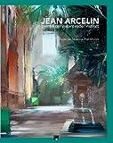 Jean Arcelin - Peintre de l'instant et de l'instinc