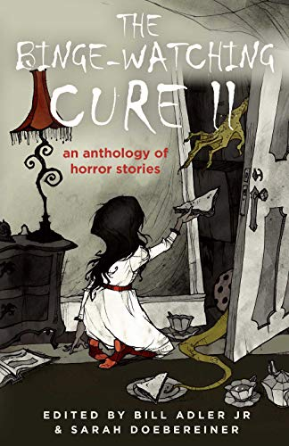 The Binge-Watching Cure II: An Anthology of Horror Stories (English Edition)
