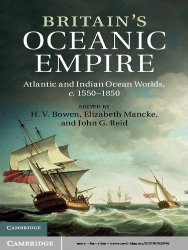 Britain's Oceanic Empire: Atlantic and Indian Ocean Worlds, c.1550–1850 (English Edition)