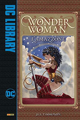 Wonder Woman - L'Amazzone - DC Library - Panini Comics - ITALIANO #MYCOMICS