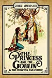 The Princess and the Goblin & The Princess and Curdie (Annotated): 2-Book Collection | Original Illustrations