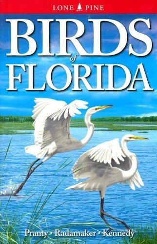 Birds of Florida by Pranty, Bill, Radamaker, Kurt, Kennedy, Gregory (2015) Paperback