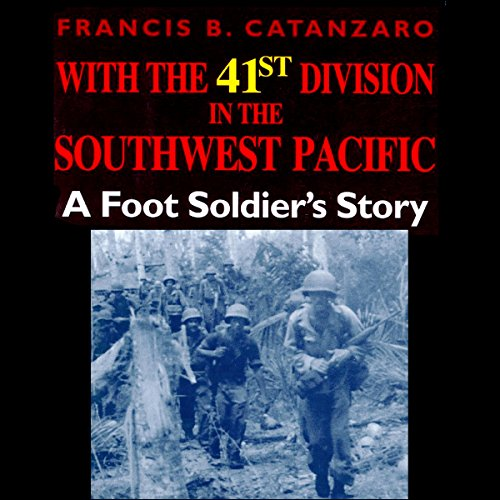 With the 41st Division in the Southwest Pacific audiobook cover art