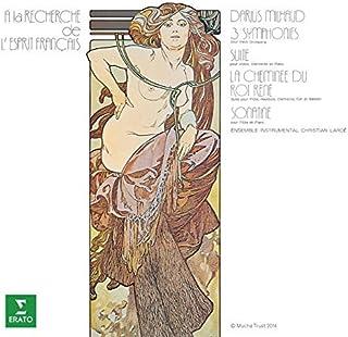 MILHAUD: LA CHEMINEE DU ROI RENE ETC. by Christian Larde