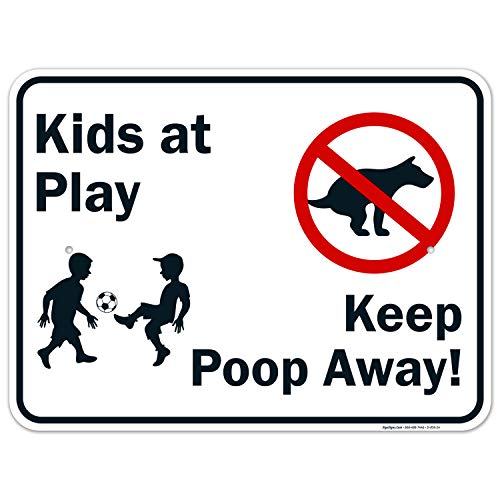 Kids at Play Sign, Keep Poop Away Sign, 18x24 Inches, Rust Free .063 Aluminum, Fade Resistant, Easy Mounting, Indoor/Outdoor Use, Made in USA by SIGO SIGNS