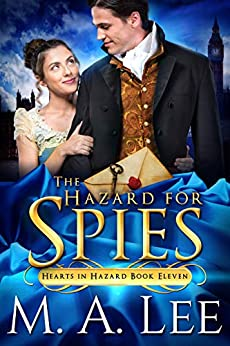 The Hazard for Spies (Hearts in Hazard Book 11) by [M.A. Lee]