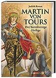 Martin von Tours: Der barmherzige Heilige