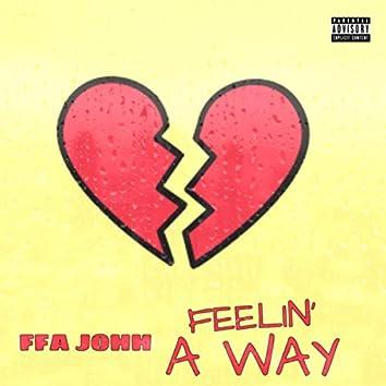 Feelin' a Way