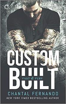Custom Built (Fast & Fury Book 1) by [Chantal Fernando]