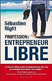 Profession : entrepreneur libre (Olivier Roland présente)