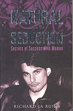 [(The Natural Art of Seduction)] [By (author) Richard La Ruina] published on (November, 2007)