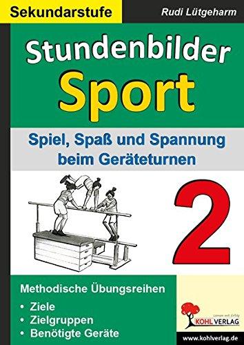 Stundenbilder Sport SEK Bd.2 : Spiel, Spaß und Spannung beim Geräteturnen