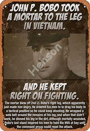 Brandless John P.Bobo Took A Mortar To The Leg In Vietnam Vintage Tin Sign Art Iron Painting Rusty Poster Decoration Aluminum plaque For Hotel Cafe School Office Garage